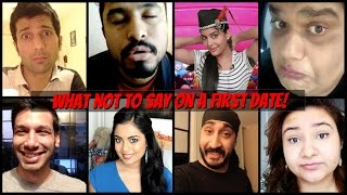 WHAT NOT TO SAY ON A FIRST DATE! - Epic Indian Youtuber Collab!!!!