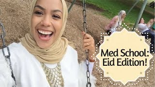 MED SCHOOL VLOG: Eid Edition!