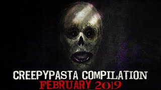 Creepypasta Compilation- February 2019