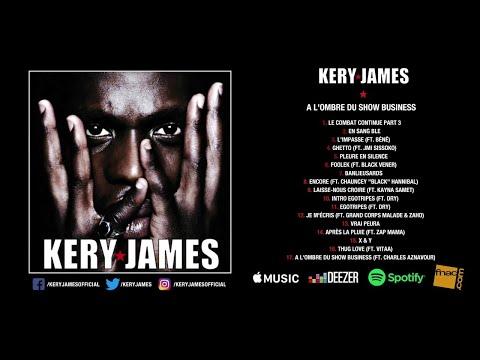 """Kery James - À l'ombre du show business """"Album complet"""""""