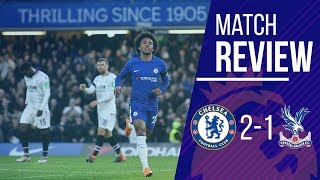 Chelsea 2-1 Crystal Palace Match Review || RUTHLESS WILLIAN! || How did we only score 2?!!