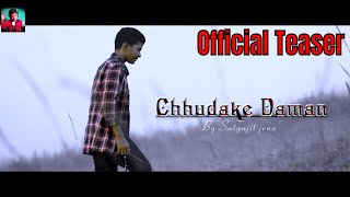 Chhudake Daman Teaser Satyajeet Jena