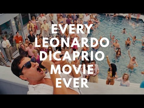 Every Leonardo DiCaprio Movie. Ever.