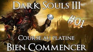 [Dark Souls 3 GUIDE FR] BIEN COMMENCER - CIMETIERE DES CENDRES | La course au Platine 01