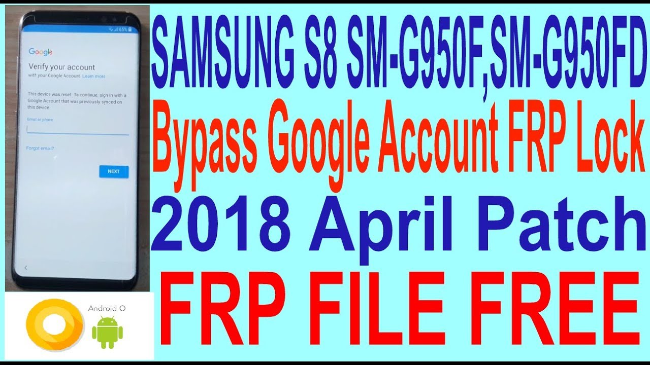 Samsung S8 SM-G950F,SM-G950FD Oreo V8 0 0 Bypass Google Account FRP Lock  2018 April Patch  by GSM Solution