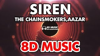 The Chainsmokers, Aazar - Siren (8D Music)