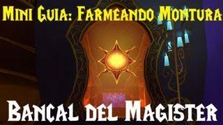 World of warcraft - Mini guia : Farmeando montura del Bancal del Magister.