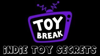Toy Break Presents Indie Toy Secrets at San Diego Comic Con 2013