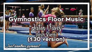"Gymnastics Floor Music ""Latin Vibes"" -Josh Vietti VIOLIN (1:30 version)"