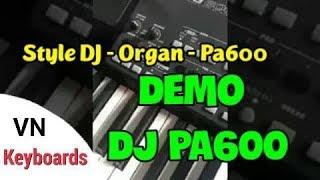 Demo style DJ Pa600 mới nhất 2018