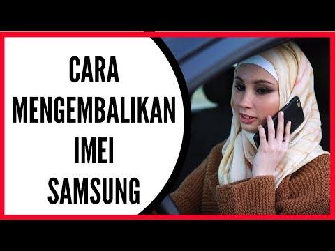 Cara Mengembalikan Imei Samsung Android Yang Hilang.