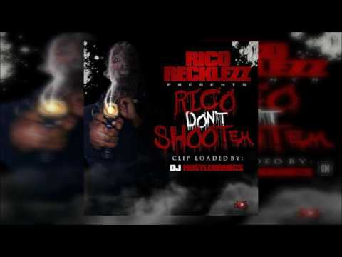 Rico Recklezz - Rico Don't Shoot Em [FULL MIXTAPE + DOWNLOAD LINK] [2012]