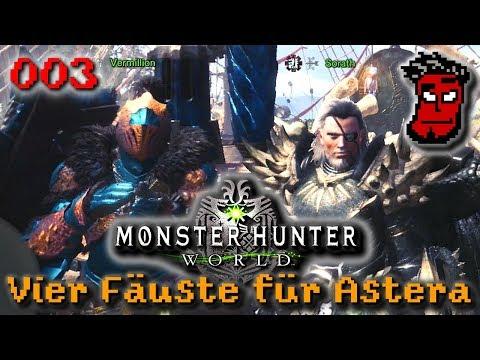 Vier Fäuste für Astera #003   Monster Hunter World Gameplay [German Deutsch]
