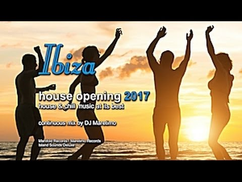 DJ Maretimo - Ibiza House Opening 2017 (Full Album) HD, 3 Hours, Balearic Deep House Music