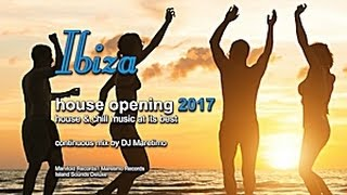 DJ Maretimo - Ibiza House Opening 2017 (Full Album) HD, 3 Hours, Balearic Deep House Music