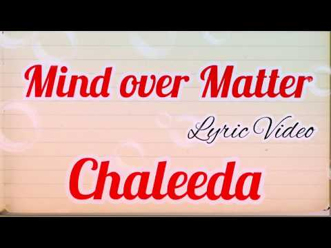 Chaleeda - Mind over matter Lyrics