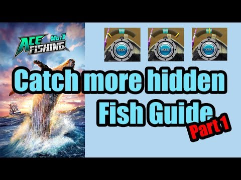 Ace Fishing Guide: Catch More Hidden Fish! Part 1