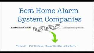 Best Home Alarm System Companies -- Alarm System Reviews