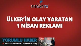 Yorumlu Haber | Ülker'in Olay Yaratan 1 Nisan Reklamı
