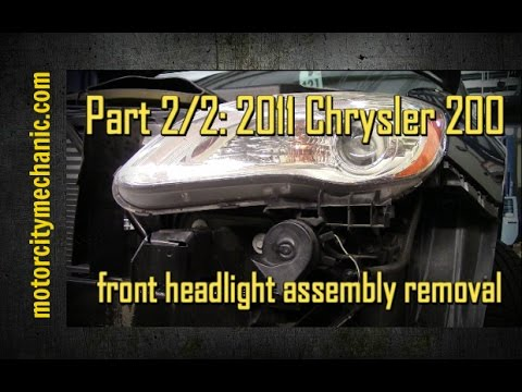 Part 2/2 2011 Chrysler 200 front headlight removal - YouTube