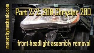 Part 2/2: 2011 Chrysler 200 front headlight removal