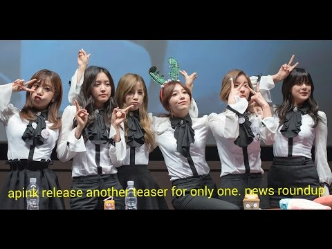 Apink release another teaser for only one. News roundup