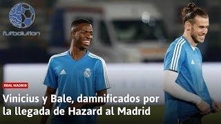 Vinicius y Bale DAMNIFICADOS por la llegada de Hazard al Madrid