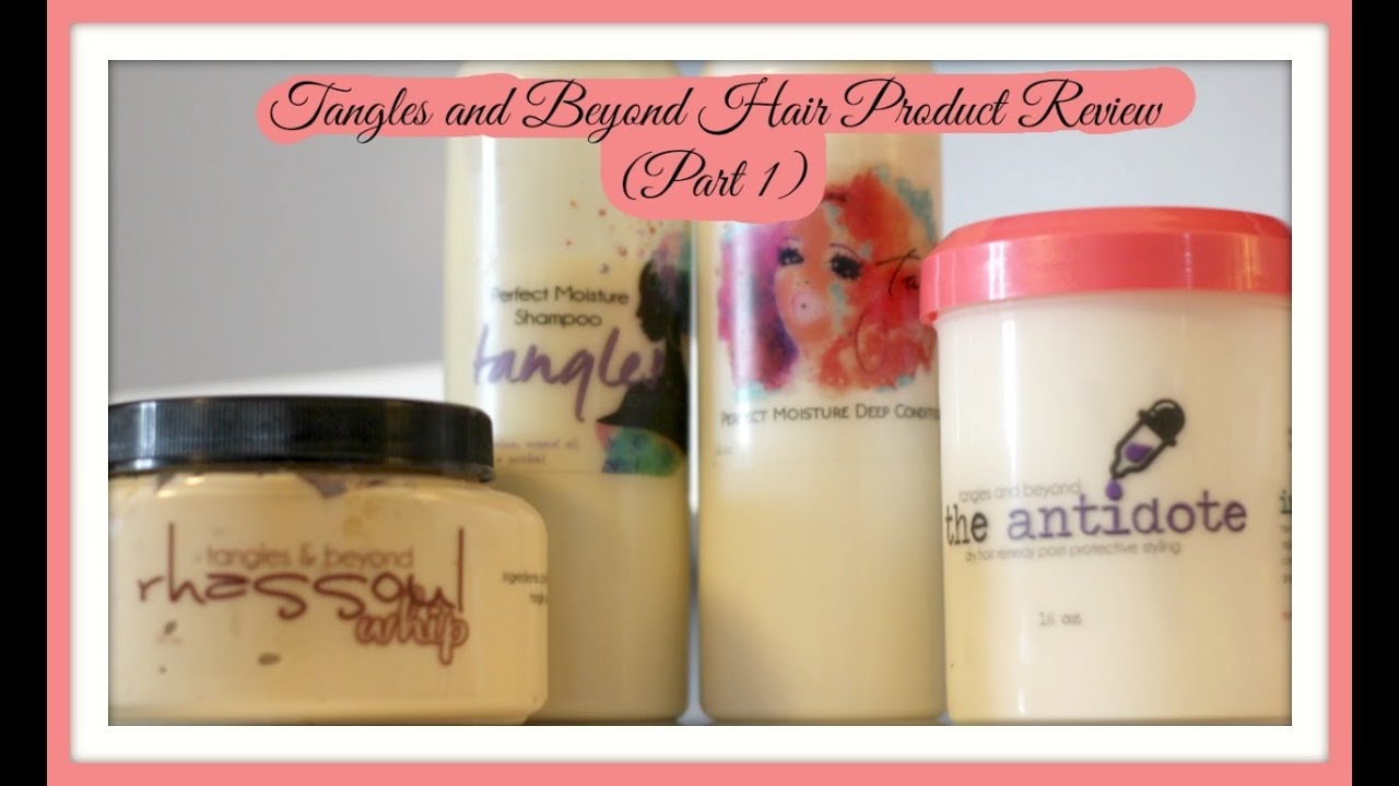 Tangles and Beyond Hair Products (Part 1) - YouTube