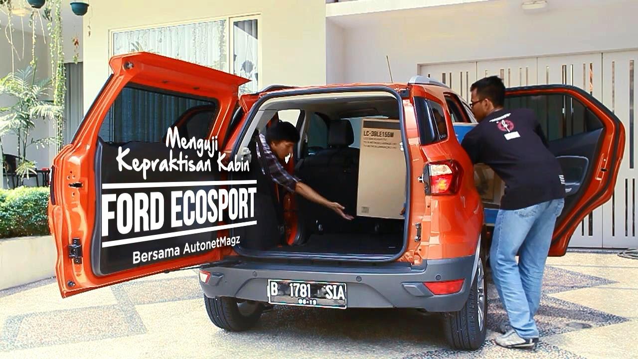 Menguji kepraktisan kabin ford ecosport bersama autonetmagz