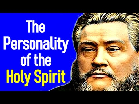 The Personality of the Holy Spirit - Charles Spurgeon Sermon