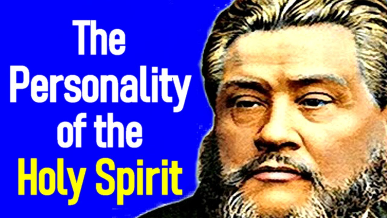 The Personality of the Holy Spirit - Charles Spurgeon Sermons