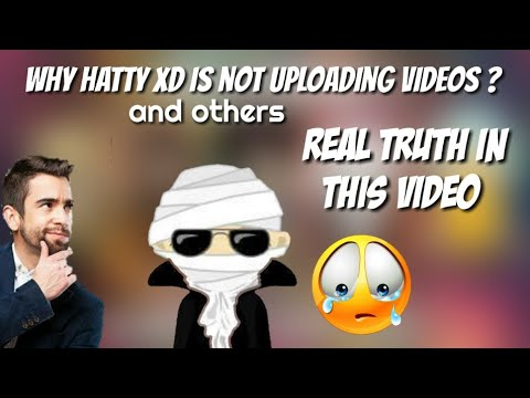 WHY HATTYXD IS NOT UPLOADING VIDEOS AND/OTHERS ALSO [BIG REASON] FULL EXPLANED/WHY ARE THEY INACTIVE