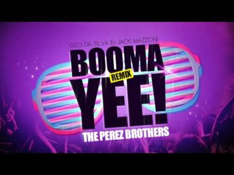 Geo Da Silva & Jack Mazzoni - Booma Yee (THE PEREZ BROTHERS OFFICIAL REMIX)