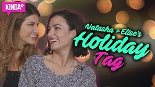 ELISE + NATASHA'S HOLIDAY TAG! | KindaTV