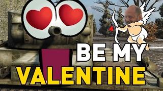 World of Tanks || Be My Valentine