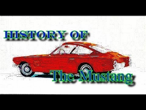 FORD MUSTANG-History Of The Greatest Muscle Car Ever Made!