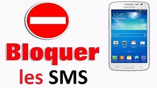 Comment bloquer des SMS sur Samsung Galaxy (Android)