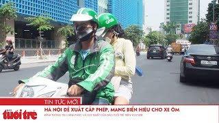 Hà Nội đề xuất cấp phép, mang biển hiệu cho xe ôm