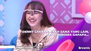 Download DENNY CAKNAN NIKAH SAMA YANG LAIN, HAPPY ASMARA GAPAPA...   BROWNIS (22/9/21) P3
