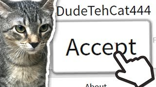ADDING DUDE THE CAT AS A FRIEND ON ROBLOX!!