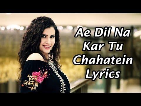 Ae Dil Na Kar Tu Chahatein Lyrics | Dil Sambhal Jaa Zara Title Song | Rehan Ahana Song | Star Plus