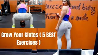 GROW YOUR GLUTES ( 5 BEST EXERCISES)