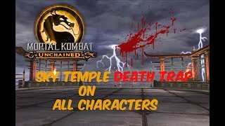 Mortal Kombat Unchained(MK:Deception) Sky Temple Death Trap On All Characters
