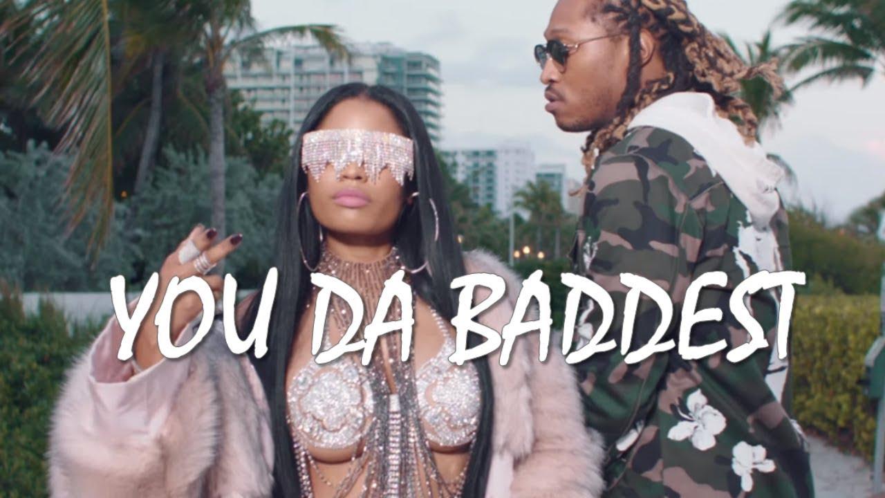 Download Future - You Da Baddest ft. Nicki Minaj (Clean)