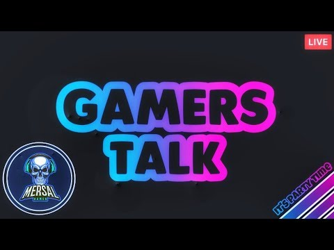GAMERS TALK (IT'S PARTY TIME)