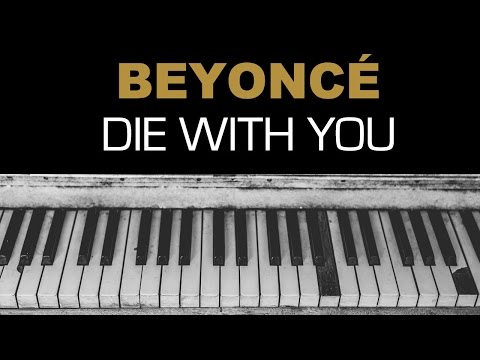 Beyonce  Die With You Single Version Karaoke Instrumental Acoustic Piano  Lyrics On Screen