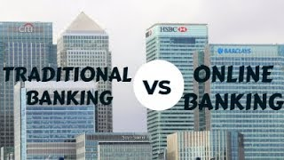 Traditional Banking VS Online Banking
