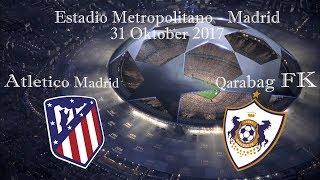 Atletico Madrid vs Qarabag FK 31.10.2017   UEFA Champions League 201718   Атлетико   Карабах  Promo