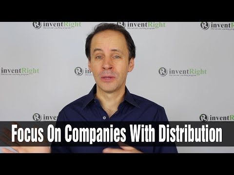 For Licensing, Focus on Companies With Distribution