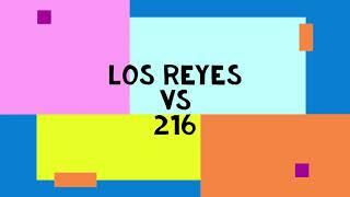Los Reyes vs 216